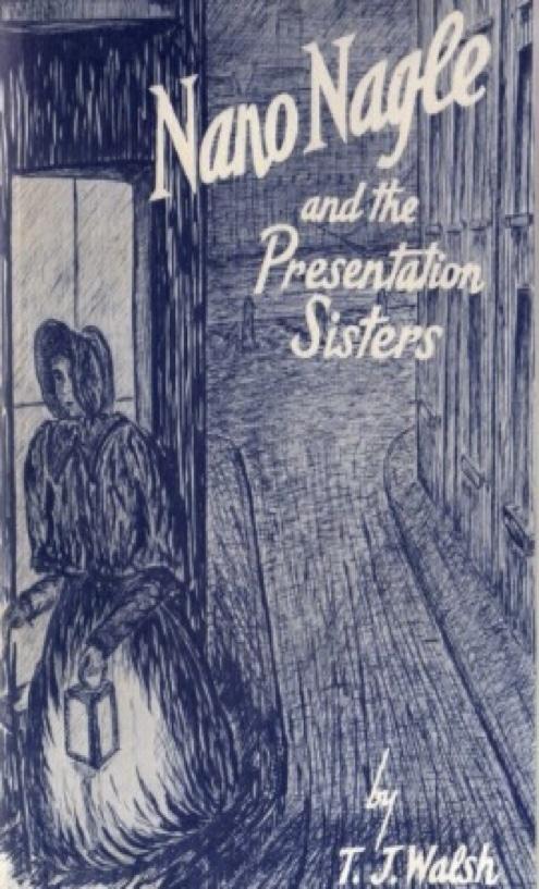 Nano Nagle and the Presentation Sisters by TJ Walsh